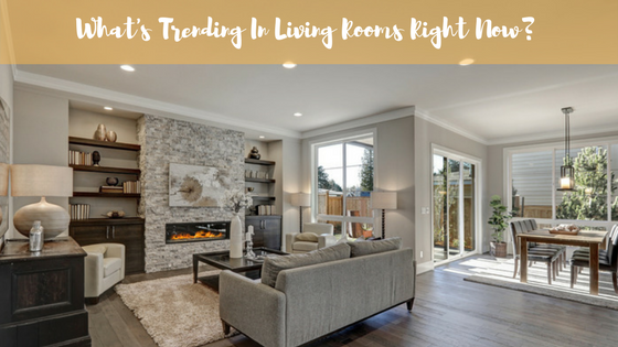 What's Trending in Living Rooms Right Now?